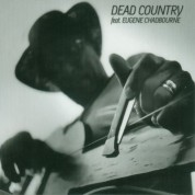 Dead Country, Şevket Akıncı, Eugene Chadbourne, Umut Çağlar, Demirhan Baylan: Dead Country feat. Eugene Chadbourne - CD