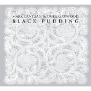 Mark Lanegan, Duke Garwood: Black Pudding - CD