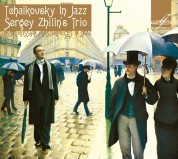 Sergey Zhilin Trio: Tchaikovsky in Jazz - CD