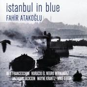 Fahir Atakoğlu: Istanbul in Blue - CD