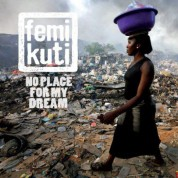 Femi Kuti: No Place for my Dream - Plak