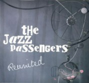 The Jazz Passengers: Reunited - CD
