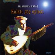 Muharrem Ertaş: Kalktı Göç Eyledi - CD