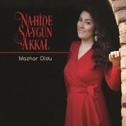 Nahide Soygün Akkal: Mazhar Oldu - CD