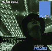 Charles Mingus: Shadows - Plak