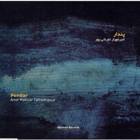 Amir Mahyar Tafreshipour: Pendar - CD