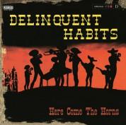 Delinquent Habits: Here Comes The Horns - Plak