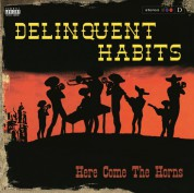 Delinquent Habits: Here Comes The Horns - Plak