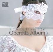 Çeşitli Sanatçılar: The Ultimate Operetta Album - CD