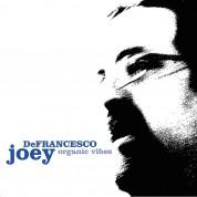 Joey De Francesco: Organic Vibes - CD