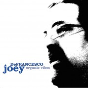 Joey De Francesco: Organic Vibes - CD
