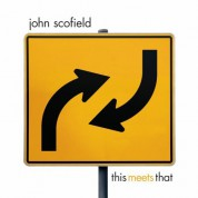 John Scofield: This Meets That - Plak