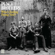 Punch Brothers: Who's Feeling Young Now? - CD
