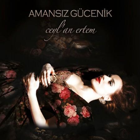 Ceylan Ertem: Amansız Gücenik - CD