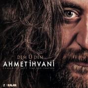 Ahmet İhvani: Dem U Dem - CD