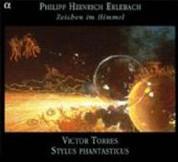 Stylus Phantasticus, Victor Torres: Philipp Heinrich Erlebach & Zeichen im Himmel - CD