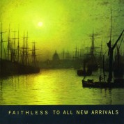 Faithless: To All New Arrivals - CD