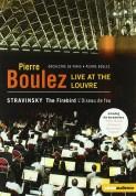 Orchestre de Paris, Pierre Boulez: Live at Louvre (Stravinsky: Firebird, Fireworks op. 4) - DVD