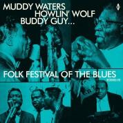 Muddy Waters, Howlin' Wolf, Buddy Guy, Sonny Boy Williamson, Willie Dixon: Folk Festival Of The Blues - Plak