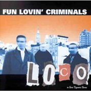 Fun Lovin' Criminals: Loco - CD
