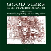 Arne Domnerus, Lars Erstrand: Good Vibes At The Pawnshop Jazz Club - Plak