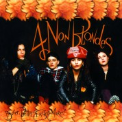 4 Non Blondes: Bigger, Better, Faster, More! - Plak
