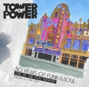 Tower Of Power: 50 Years of Funk & Soul: Live at the Fox Theater – Oakland, CA – June 2018 - CD