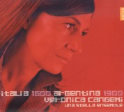 Verónica Cangemi, Una Stella Ensemble: Italia 1600, Argentina 1900 - CD