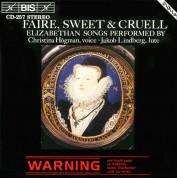 Christina Högman, Jakob Lindberg: Faire, Sweet & Cruell - Renaissance Songs with lute - CD