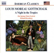 Gottschalk: Night in the Tropics (A) / Celebre Tarantelle / Berceuse - CD