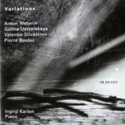 Ingrid Karlen: Variations - Anton Webern / Galina Ustvolskaya / Valentin Silvestrov / Pierre Boulez - CD