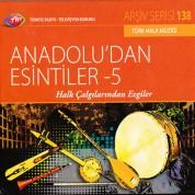 Çeşitli Sanatçılar: TRT Arşiv Serisi 138 - Anadolu'dan Esintiler 5 - CD