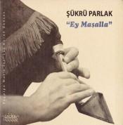 Şükrü Parlak: Ey Maşalla - CD