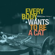 Çeşitli Sanatçılar: Disney Jazz Vol.1 - Everybody Wants To Be A Cat - CD