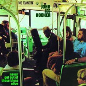 John Lee Hooker: Never Get Out Of These Blues Alive - Plak
