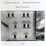 Mikhail Alperin, Arkady Shilkloper: Wave Of Sorrow - CD