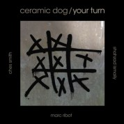 Marc Ribot, Ceramic Dog: Your Turn - CD