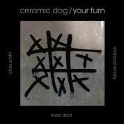 Marc Ribot, Ceramic Dog: Your Turn - CD
