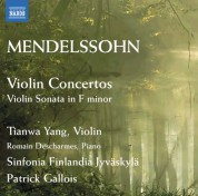 Romain Descharmes, Patrick Gallois, Sinfonia Finlandia Jyvaskyla, Tianwa Yang: Mendelssohn: Violin Concertos - Violin Sonata in F minor - CD