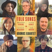 Kronos Quartet: Folk Songs - Plak