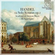 Academy of Ancient Music, Richard Egarr: Handel: 12 Solo Sonatas op.1 - CD