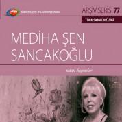 Mediha Şen Sancakoğlu: TRT Arşiv Serisi 77 - Mediha Şen Sancakoğlu'ndan Seçmeler - CD