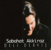 Sabahat Akkiraz: Deli Derviş - CD