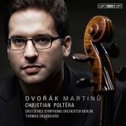 Christian Poltéra, Deutsches Symphonie-Orchester Berlin, Thomas Dausgaard: Dvorak, Martinu: Cello concertos - SACD