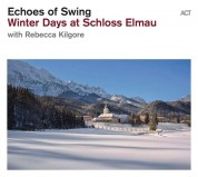 Echoes Of Swing: Winter Days At Schloss Elmau - CD