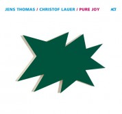 Jens Thomas, Christof Lauer: Pure Joy - CD