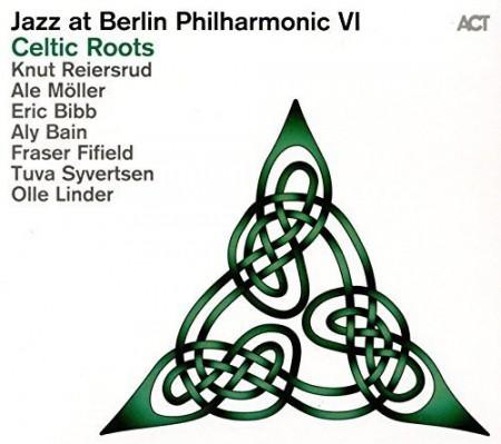 Knut Reiersrud, Ale Möller, Eric Bibb, Aly Bain, Fraser Fifield: Jazz at the Berlin Philharmonic VI: Celtic Roots - CD