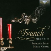 Francesca Scaini, Mattia Ometto: Franck: Mélodies - CD