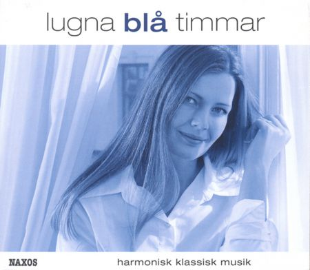 Çeşitli Sanatçılar: Lugna blå timmar – Harmonisk klassisk musik - CD