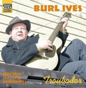Burl Ives: Troubador (Recordings 1941-1950) - CD